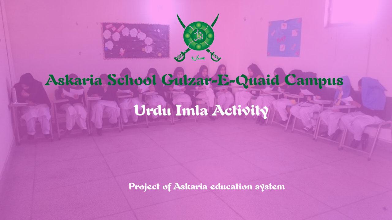 Urdu Imla Activity At Askaria School Gulzar-E-Quaid Campus
